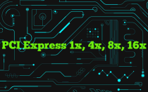 PCI Express 1x, 4x, 8x, 16x